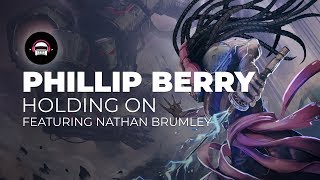 Phillip Berry - Holding On (feat. Nathan Brumley)  | Ninety9Lives Release