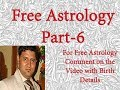 Free Astrology Services by Best Astrologer|Free Vedic Astrology|Free Prediction|Part-6