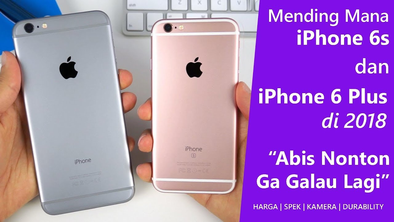 Mending Beli Iphone 6s Atau Iphone 6 Plus Di Tahun 2018 2019 Youtube