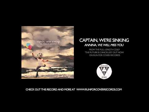 Captain, We're Sinking - Annina, We Will Miss You (Official Audio)