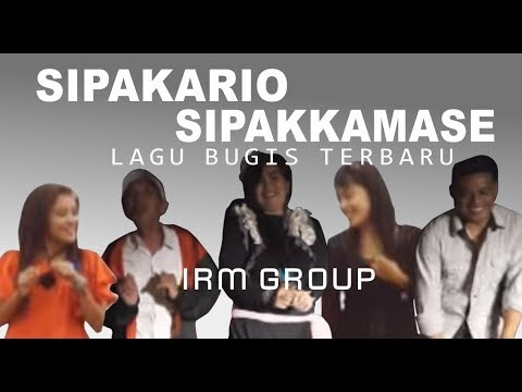 SIPAKARIO  SIPAKKAMASE - LAGU BUGIS (COVER) by. IRM GROUP