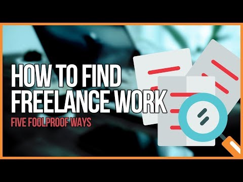 How to Find Freelance Work - 5 Foolproof Ways