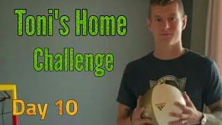 Toni s home challenge day 10 Toni Kroos Germany tag10 Real Madrid