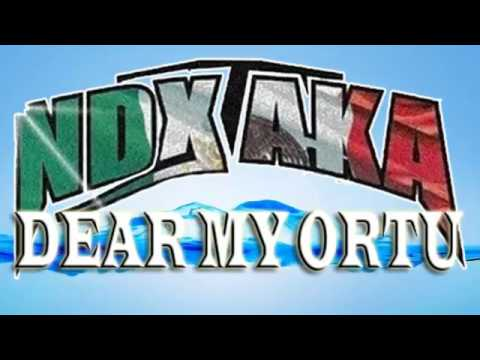 NDX A K A   Dear My Ortu