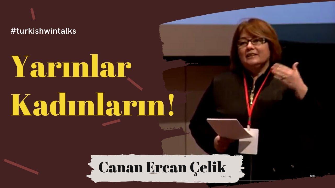 Canan Ercan Çelik | Yarınlar Kadınların!