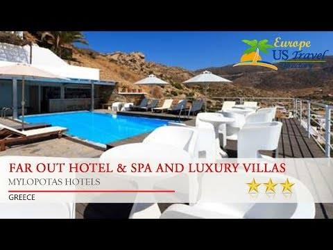 Far Out Hotel & Spa and Luxury Villas - Mylopotas Hotels, Greece