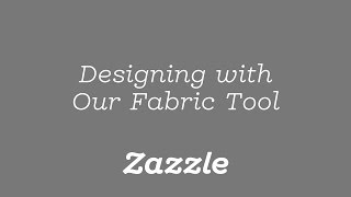 Zazzle's Fabric Design Tool - Tutorial