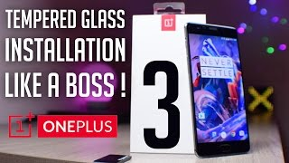 OnePlus 3/3T Tempered Glass Installation - Like a Boss !
