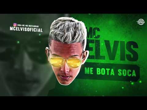 MC ELVIS - ME BOTA SOCA - MÚSICA NOVA 2017