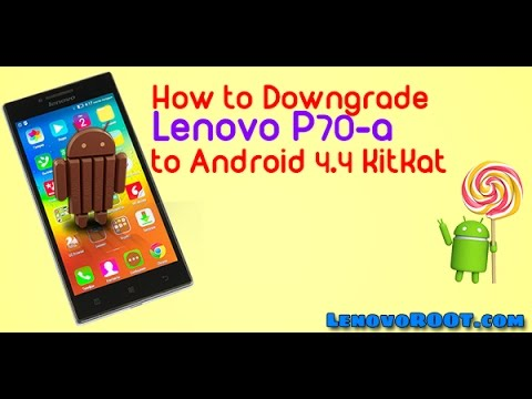 Lenovo P70-A back to Android KitKat 4 4