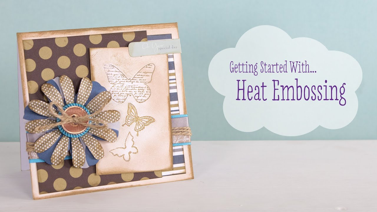 Papercraft How To Heat Emboss | Craft Techniques