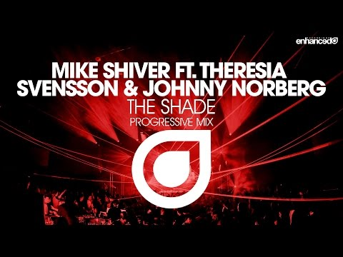 Mike Shiver ft. Theresia Svensson & Johnny Norberg - The Shade (Progressive Mix) [OUT NOW]