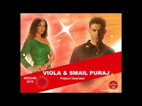Smail Puraj & Viola-POTPURI DASMASH 2016