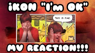 iKON (아이콘) - I'M OK MV REACTION [iKONIC LOSES THEIR FRICKIN' MIND]