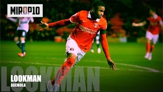 ADEMOLA LOOKMAN ✭ EVERTON ✭ THE NEW SUPERSTAR ✭ Skills & Goals ✭ 2016-2017
