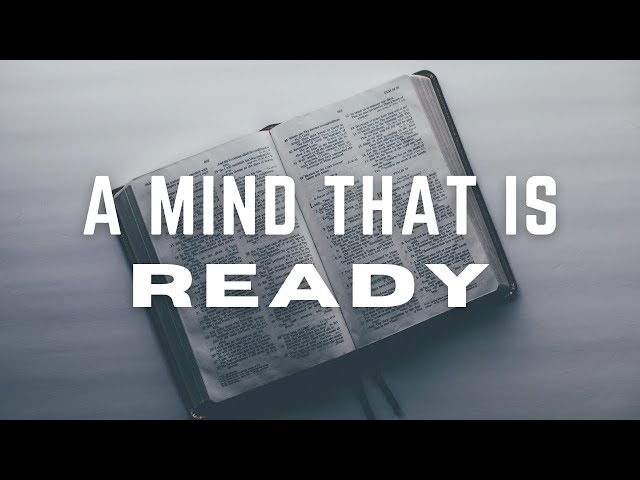 A Mind That is Ready - 1 Peter 1:13 (Costi Hinn)