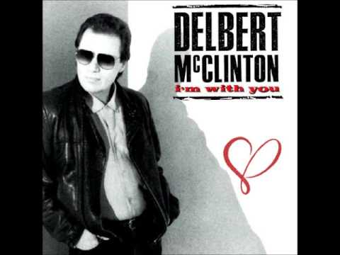 Delbert McClinton   I'm With You  ♥‿♥