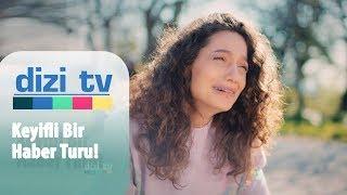 Keyifli bir haber turu! - Dizi Tv 631. Bölüm