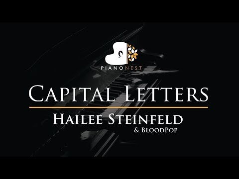 Capital Letters - Hailee Steinfeld & BloodPop - Piano Karaoke / Sing Along / Cover with Lyrics