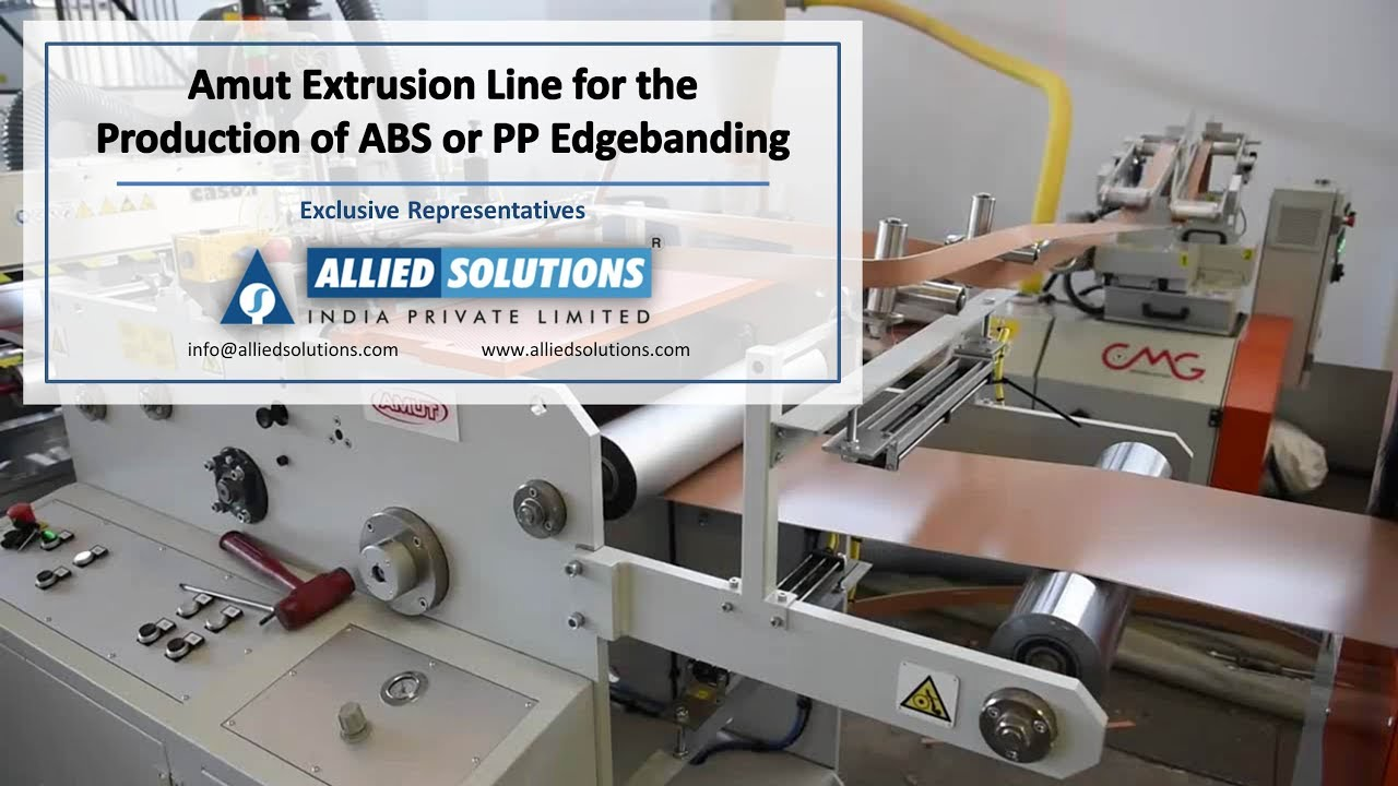 Amut Extrusion Line for the Production of ABS or PP Edgebanding | Allied  Solutions India