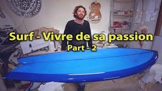 SURF 🏄♂️ VIVRE DE SA PASSION ARTISAN SHAPER 🤙🏻  Part-2 - Voyage Voyages en fourgon aménagé