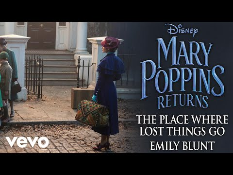 "Emily Blunt - The Place Where Lost Things Go (From ""Mary Poppins Returns""/Audio Only)"