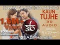 Kaun Tujhe | 3D Audio | MS Dhoni | Virtual 3D Audio | HQ