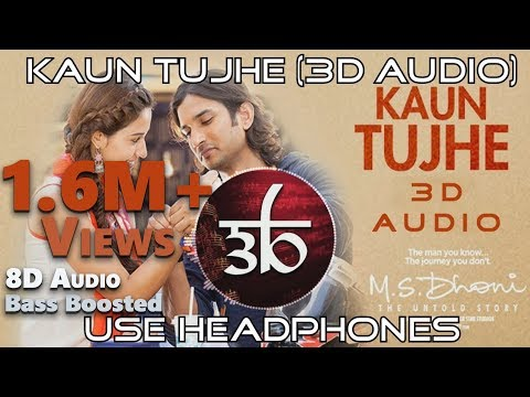 Kaun Tujhe  3D Audio  MS Dhoni  Virtual 3D Audio  HQ