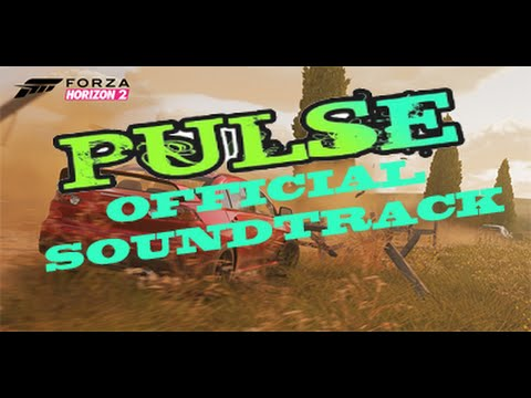 Forza Horizon 2 - Official PULSE RADIO soundtrack!