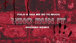 Polo G Aka Mr DoTooMuch x Who Run It G Herbo Remix