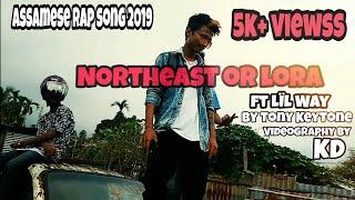 Lïl Way - Northeast or lora || Assamese rap song 2k19 ||