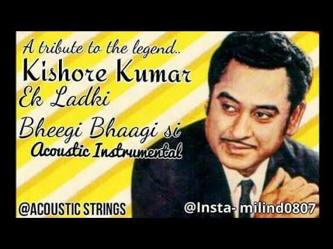 Ek Ladki Bheegi Bhagi Si (Acoustic Instrumental) - A tribute to the legend, Kishore Kumar.