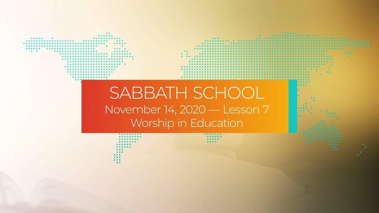 Sabbath School - 2020 Q4 Lesson 7: Worship in Education - Digging Deeper