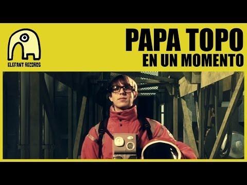 PAPA TOPO - En Un Momento [Official]