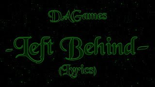 DAGames - Left Behind - (Lyrics)