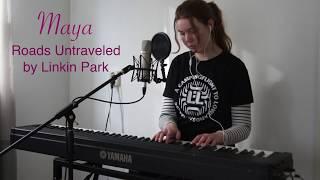 Roads Untraveled - Linkin Park | Maya | Cover