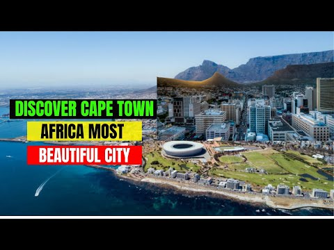 How Cape Town Became The Most Beautiful City In Africa