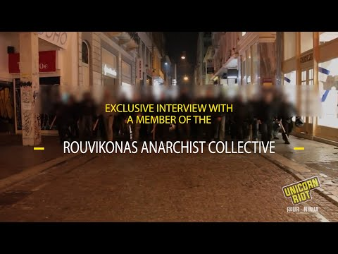 Acting Locally, Thinking Globally With Rouvikonas Anarchist Collective