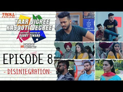 Yaar Jigree Kasooti Degree | Episode 8 - Disintegration | Punjabi Web Series 2018 | Troll Punjabi