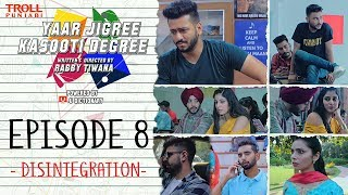 Yaar Jigree Kasooti Degree | Episode 8 Disintegration | Punjabi Web Series 2018 | Troll Punjabi