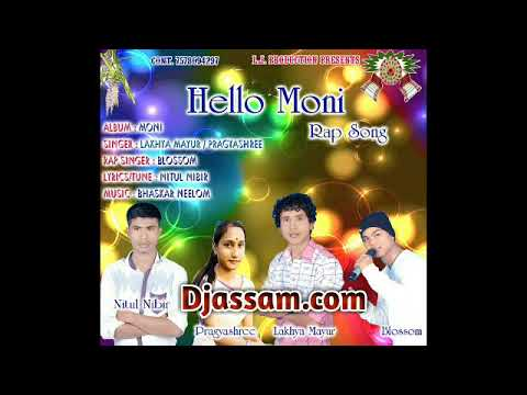 Hello Moni(Rap) ||Lakhya Mayur||& || Pragyashree|| NewAssamese Rap song 2018