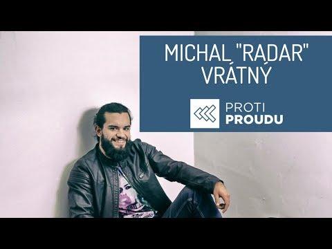 Michal Vrátný v rozhovoru Proti Proudu