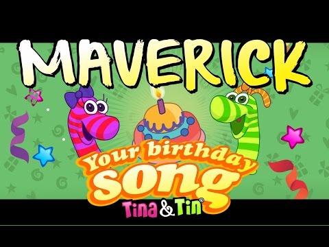 Tina&Tin Happy Birthday MAVERICK (Personalized Songs For Kids) #PersonalizedSongs
