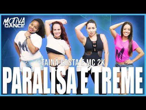 Paralisa E Treme - Tainá Costa e MC 2K  Motiva Dance Coreografia