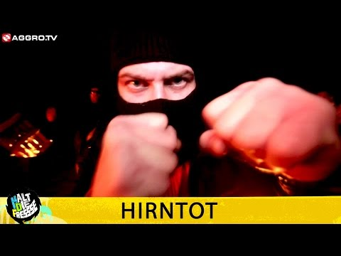 HIRNTOT - HALT DIE FRESSE NR. 357 (OFFICIAL HD VERSION AGGROTV)