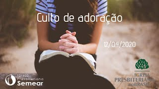 Culto de adoração 12/04/2020