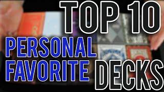My Top 10 Favorite Decks