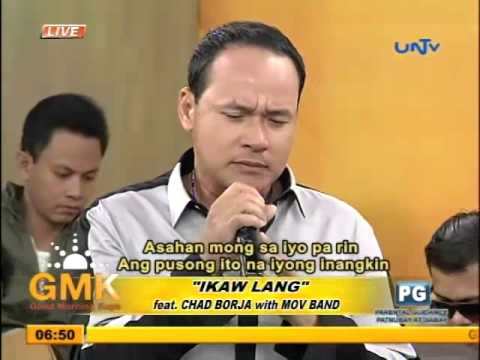"""Ikaw Lang""(feat. Chad Borja with MOV Band)"