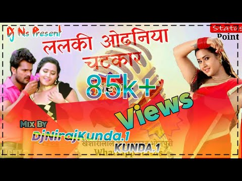 Lalki Chunariya Chatkar Odhani Odhale Bani Khesari Lal Yadav Mix By Dj Niraj Verma Kunda Flp