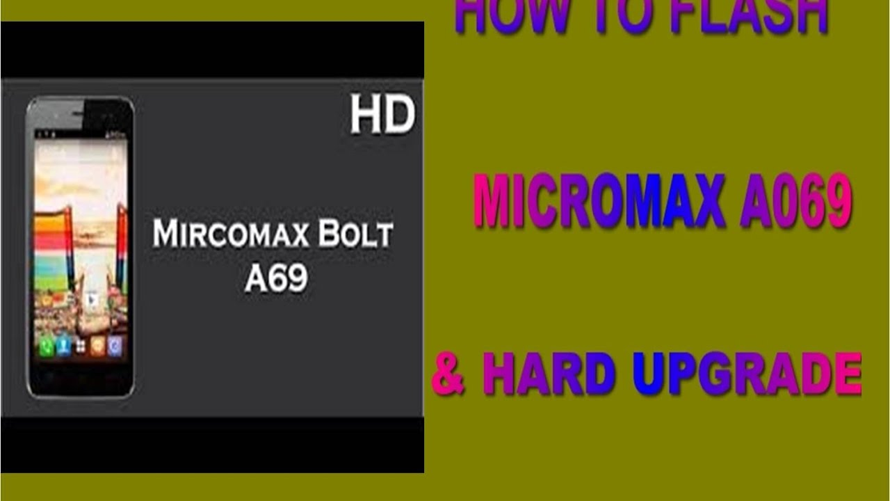 HOW TO FLASH MICROMAX A069 & HARD UPGRADE by kamal Singh channel